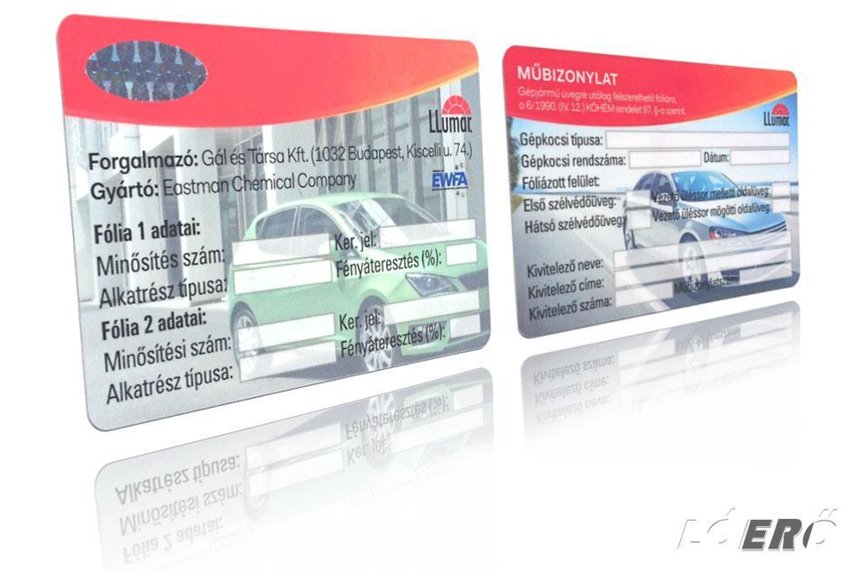A fóliázást követően a fóliaforgalmazó bizonylatolási rendszerétől függően papír alapú vagy plasztikkártyás műbizonylat kell, hogy kiállításra kerüljön az autó tulajdonosa számára